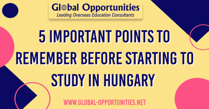 5 Important Points to Remember before Starting to Study in Hungary