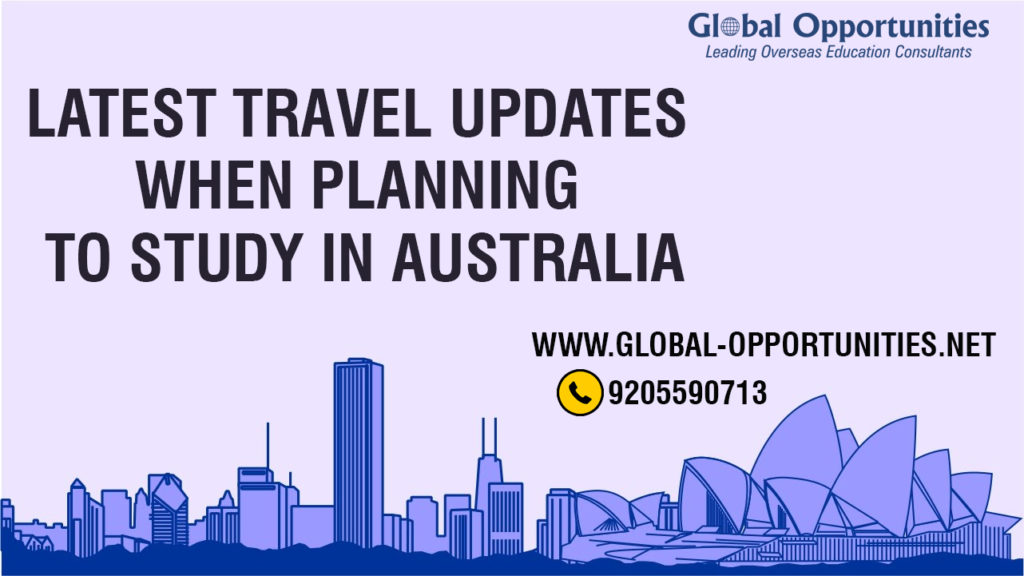 Latest Travel Updates when Planning to Study in Australia