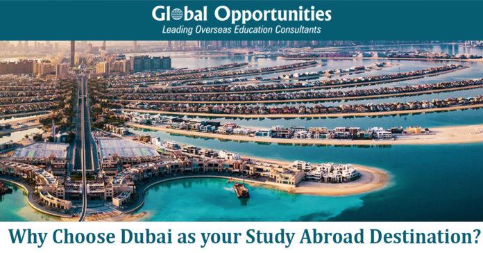 Why Choose Dubai as your Study abroad Destination