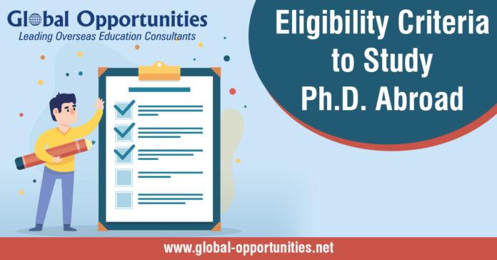 Eligibility Criteria to Study Ph.D. Abroad